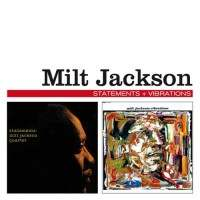 Milt Jackson,Statements + Vibrations