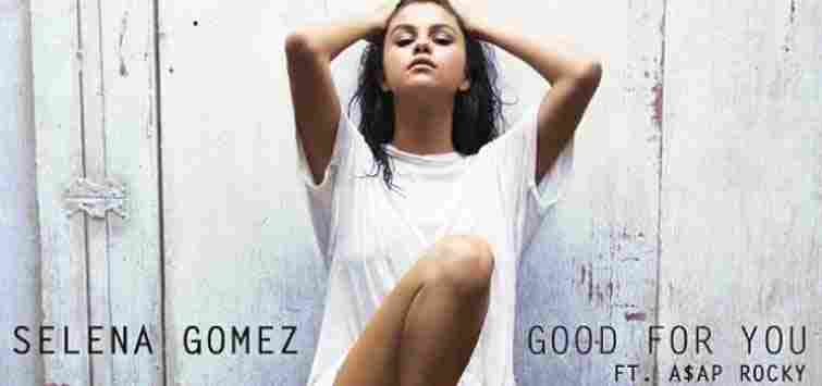 Selena Gomez feat. A$AP Rocky – Good For You