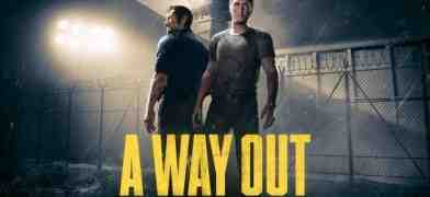 A Way Out, quando Prison Break incontro Brothers A Tale of Two Sons